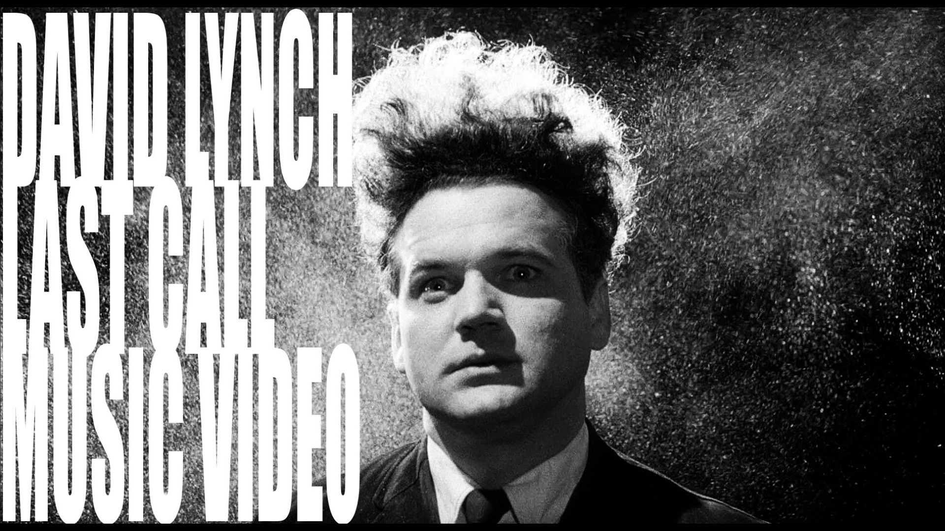 David Lynch: Last Call (Music Video)