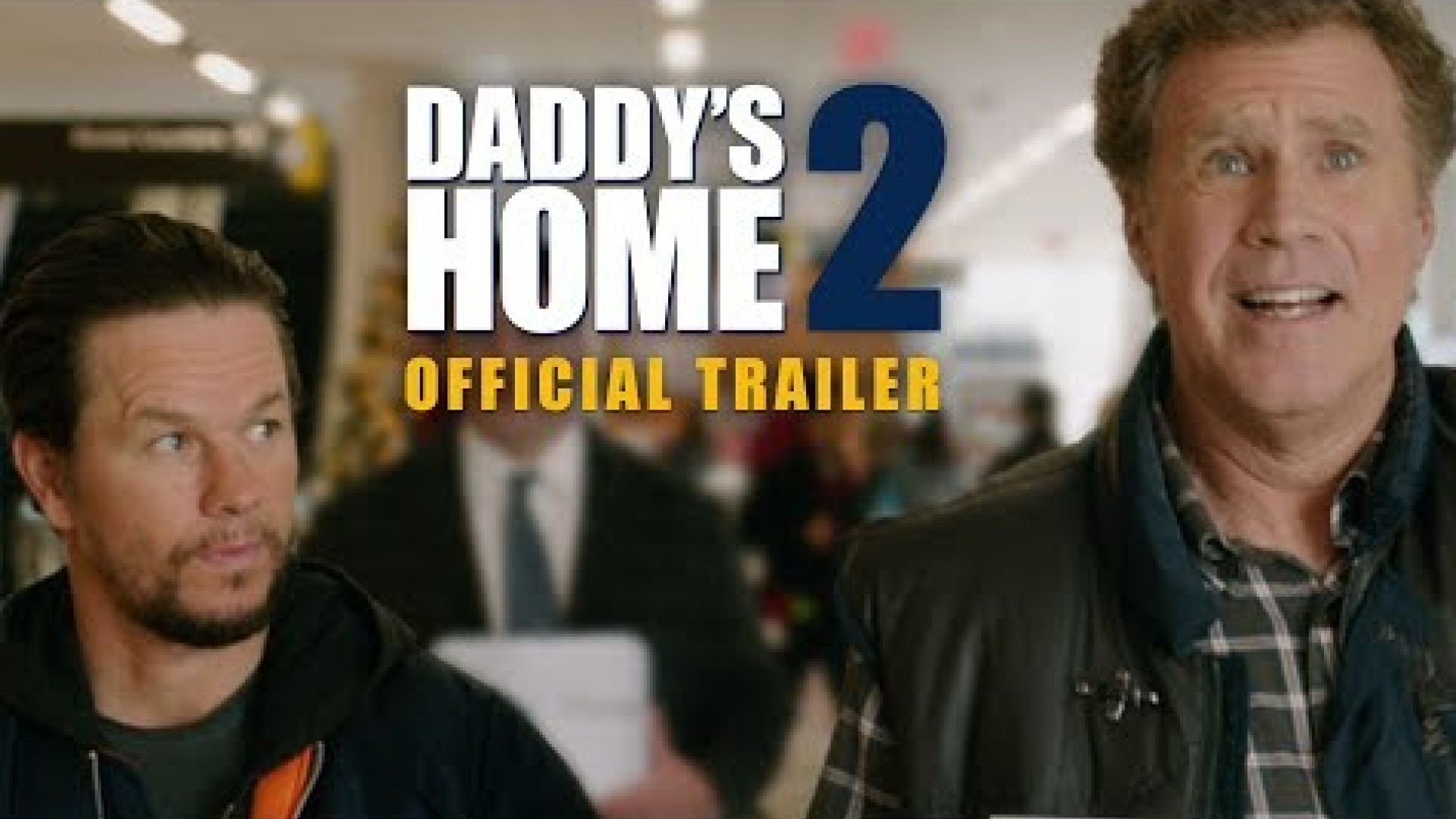 Daddy's Home 2 Trailer Paramount Pictures