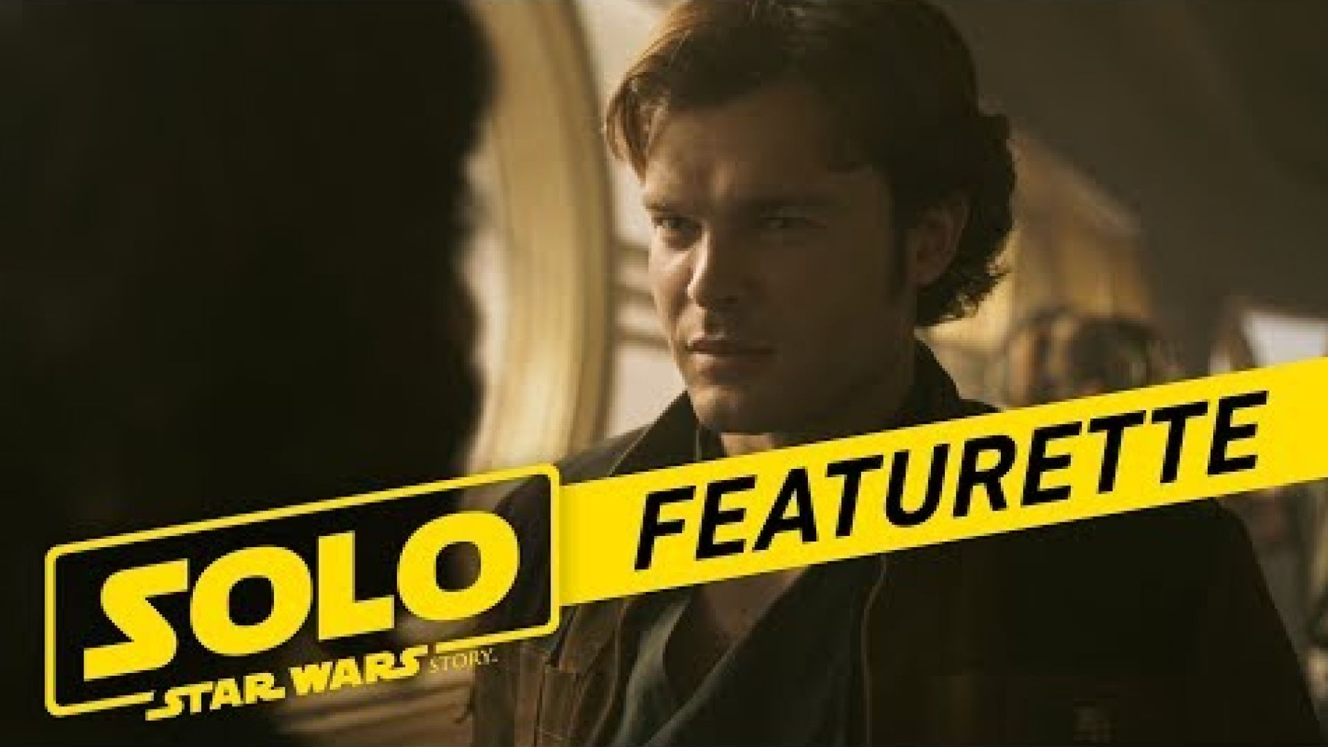Solo: A Star Wars Story Becoming Solo Featurette
